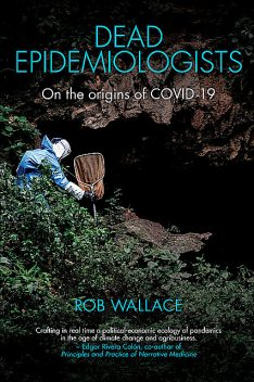 Dead Epidemiologists, Rob Wallace