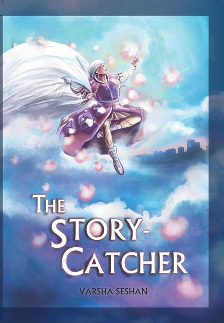 The Story – Catcher, Varsha Seshan