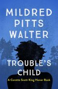 Trouble's Child, Mildred Pitts Walter