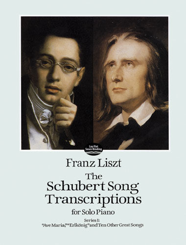The Schubert Song Transcriptions for Solo Piano/Series I, Franz Liszt