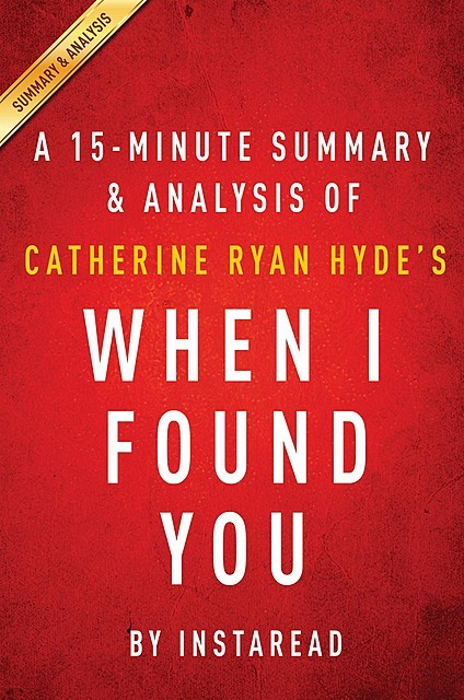 When I Found You: by Catherine Ryan Hyde | Summary & Analysis, EXPRESS READS