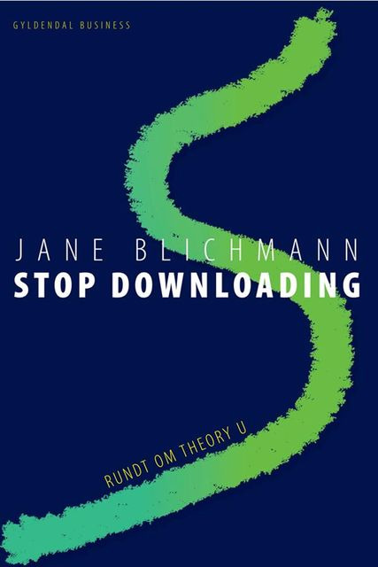 Stop downloading, Jane Blichmann