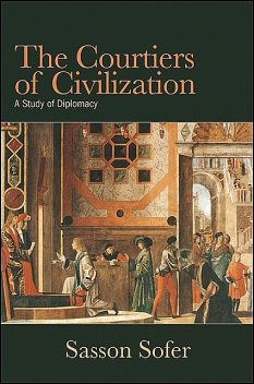 Courtiers of Civilization, The, Sasson Sofer