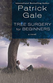 Tree Surgery for Beginners, Patrick Gale