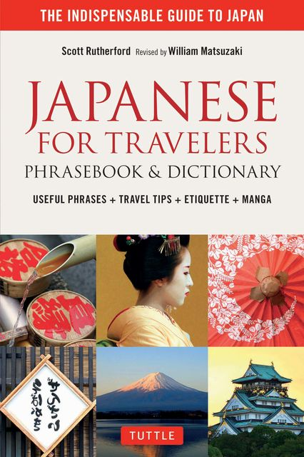 Japanese for Travelers Phrasebook & Dictionary, Rutherford Scott