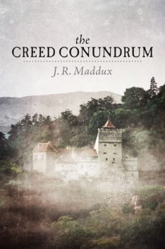 The Creed Conundrum, J.R.Maddux