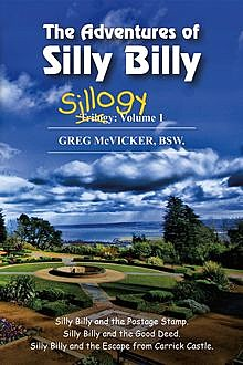The Adventures of Silly Billy: Sillogy, Greg McVicker