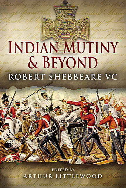 Indian Mutiny and Beyond, Arthur Littlewood