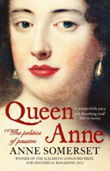 Queen Anne: The Politics of Passion, Anne Somerset