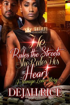 He Rules the Streets She Rules His Heart, Dejah Rice
