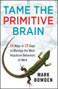 Tame the Primitive Brain, Mark Bowden