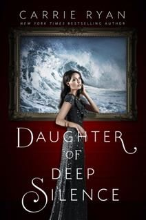 Daughter of Deep Silence, Carrie Ryan