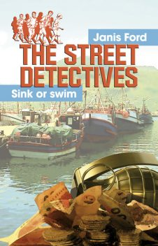 The Street Detectives: Sink or swim, Janis Ford