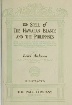 The Spell of the Hawaiian Islands and the Philippines, Isabel Anderson