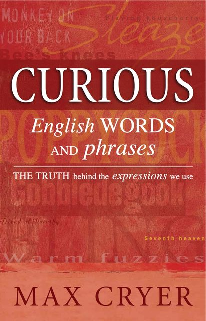 Curious English Words and Phrases, Max Cryer