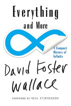 Everything and More, David Foster Wallace