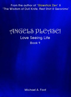 Angels Please! (Book 9), Michael A Ford