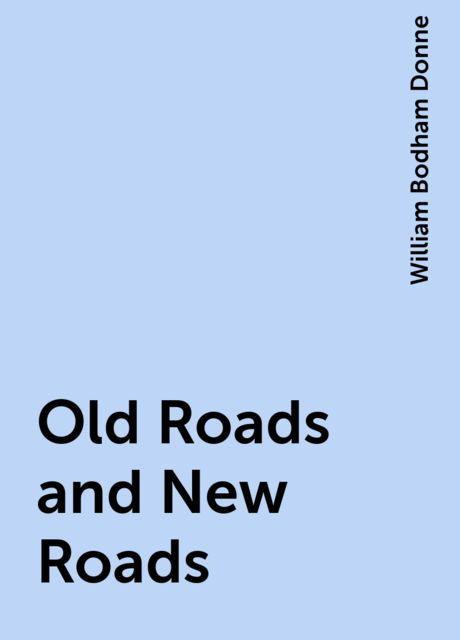 Old Roads and New Roads, William Bodham Donne