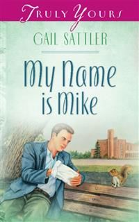 My Name Is Mike, Gail Sattler