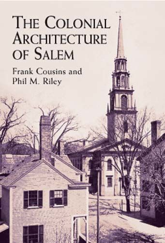 The Colonial Architecture of Salem, Frank Cousins, Phil M.Riley