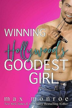 Winning Hollywood's Goodest Girl: A Surprise Pregnancy Romantic Comedy, Max Monroe