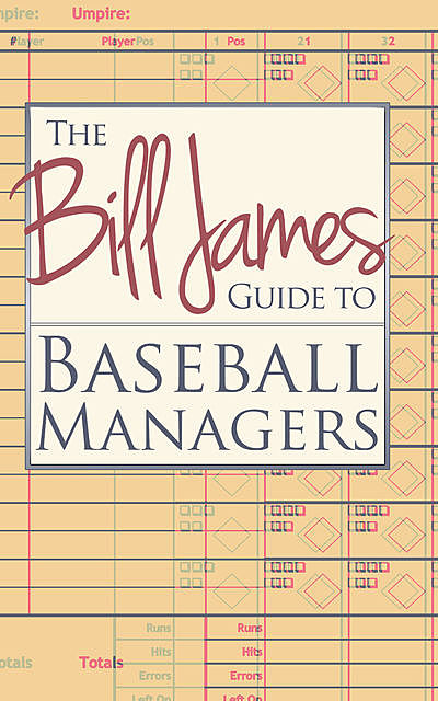 The Bill James Guide to Baseball Managers, Bill James