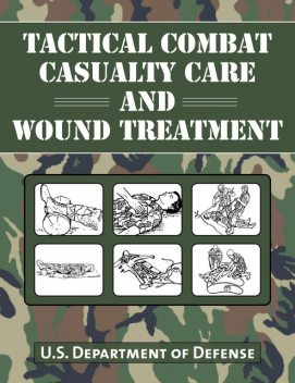 Tactical Combat Casualty Care and Wound Treatment, DEPARTMENT OF DEFENSE
