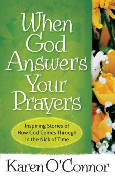 When God Answers Your Prayers, Karen O'Connor