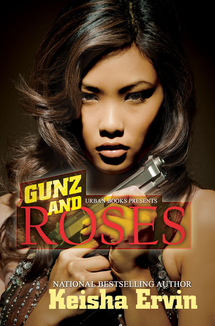 Gunz and Roses, Keisha Ervin