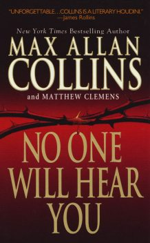 No One Will Hear You, Max Allan Collins, Matthew Clemens