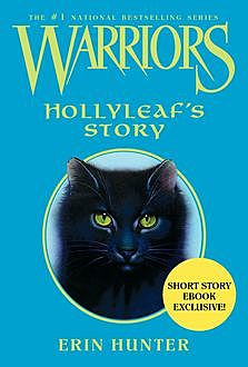Warriors: Hollyleaf's Story, Erin Hunter