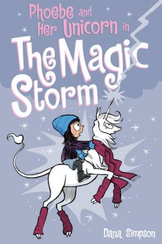 Phoebe and Her Unicorn in the Magic Storm (Phoebe and Her Unicorn Series Book 6), Dana Simpson
