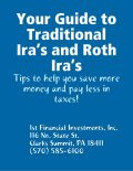 Your Guide to Traditional Ira's and Roth Ira's, Inc., 1st Financial Investments