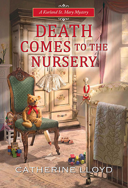 Death Comes to the Nursery, Catherine Lloyd