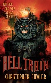 Hell Train, Christopher Fowler