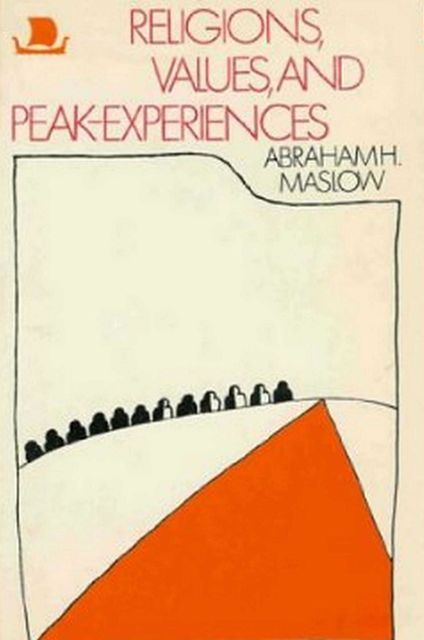 Religions Values and Peak-Experiences, Abraham Maslow
