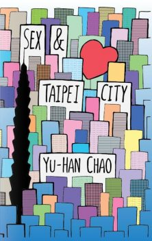 Sex and Taipei City, Yu-Han Chao
