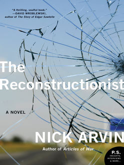 The Reconstructionist, Nick Arvin