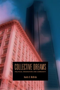 Collective Dreams, Keally D.McBride