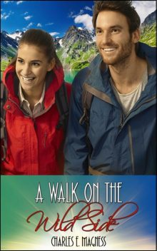 A Walk On the Wild Side, Charles E.Magness