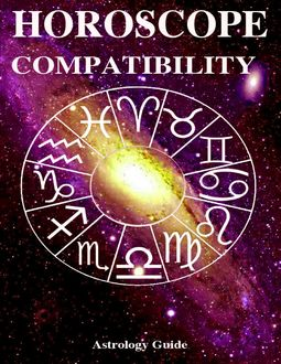 Horoscope 2017 – Compatibility, Astrology Guide