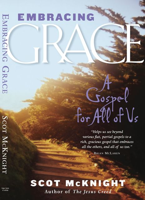 Embracing Grace, Scot McKnight