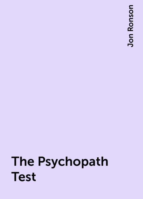 The Psychopath Test, Jon Ronson