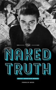 The Naked Truth About Harrison Marks, Franklyn Wood