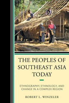 The Peoples of Southeast Asia Today, Robert L. Winzeler