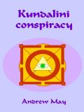 Kundalini Conspiracy, Andrew May