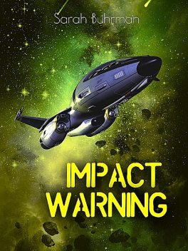 Impact Warning, Buhrman