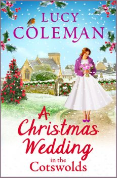 A Christmas Wedding in the Cotswolds, Lucy Coleman