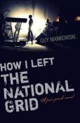 How I Left The National Grid, Guy Mankowski