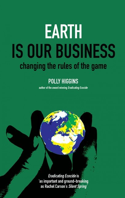 Earth is our Business, Polly Higgins